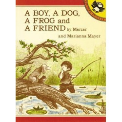 A Mayer M. & M. : Boy, A Dog, A Frog, & A Friend
