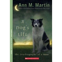 A Dog's Life: The Autobiography of a Stray (Scholastic Gold)