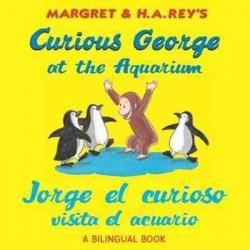 Curious George at the Aquarium Bilingual Edition