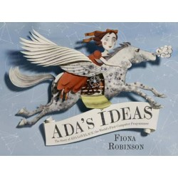 Ada's Ideas: The Story of Ada Lovelace, the World's First Compute