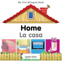 My First Bilingual Book-Home (English-Italian) (Italian and English Edition)