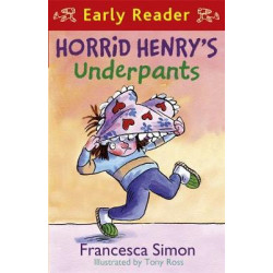 Horrid Henry Early Reader: Horrid Henry's Underpants Book 4