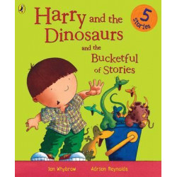 Harry and the Dinosaurs and the Bucketful of Stories