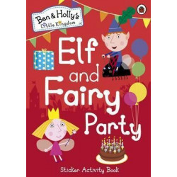 Ben and Holly's Little Kingdom: Elf and Fairy Party