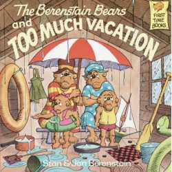 Berenstain Bears & Too Much Vacation