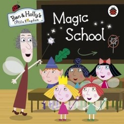 Ben and Holly's Little Kingdom: Magic School