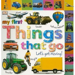 Tabbed Board Books: My First Things That Go