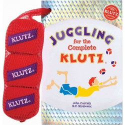Juggling for the Complete Klutz: 30th Anniv Ed